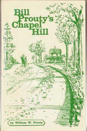 Bill Prouty's Chapel Hill. William W. Prouty.