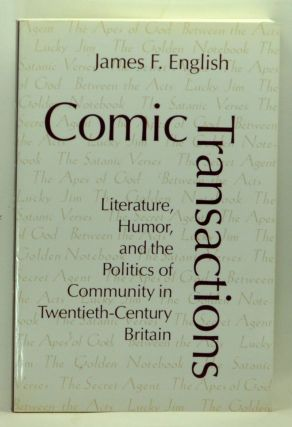 Comic Transactions: Literature, Humor, and the Politics of Community in Twentieth-Century...