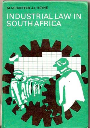 Industrial Law in South Africa (Second Edition). M. Schaeffer, J. F. Heyne, G. C. Kachelhoffer