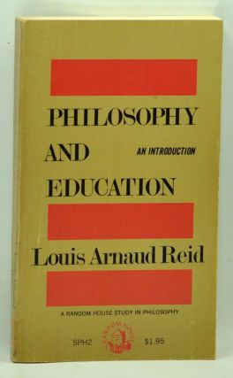Philosophy and Education: An Introduction. Louis Arnaud Reid