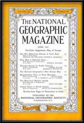 The National Geographic Magazine, Volume CXI, Number Six (June, 1957). Melville Bell Grosvenor,...