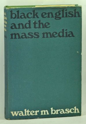 Black English and the Mass Media. Walter M. Brasch.