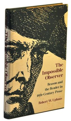The Impossible Observer: Reason and the Reader in Eighteenth-Century Prose. Robert W. Uphaus.