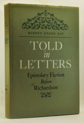 Told in Letters: Epistolary Fiction Before Richardson. Robert Adams Day.
