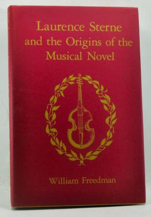 Laurence Sterne and the Origins of the Musical Novel. William Freedman.