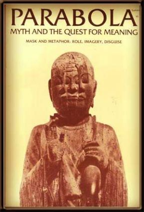 Parabola: Myth and the Quest for Meaning; Volume VI, No. 3 (Summer 1981); Mask and Metaphor. D....