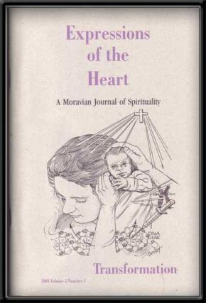 Expressions of the Heart: a Moravian Journal of Spirituality (2003) , Volume 5, Number 1; Transformation. Dell James.