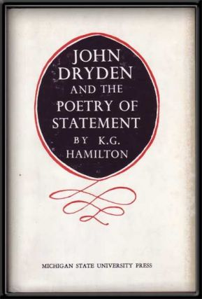 John Dryden and the Poetry of Statement. K. G. Hamilton