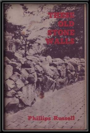 These Old Stone Walls. Phillips Russell