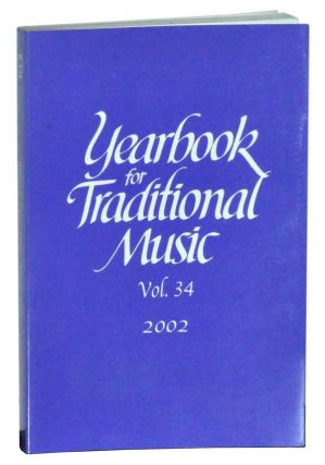 Yearbook for Traditional Music, Vol. 34 (2002). Samuel Araujo, Stephen Wild, Elton Medeiros,...
