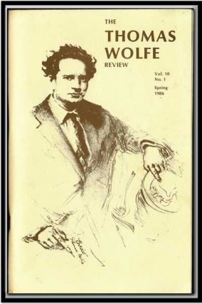 The Thomas Wolfe Review, Vol. 10, No. 1 (Spring, 1986). John S. On, Aldo P. Magi, Milton Rosenstock, Cenieth Catherine Elmore, Victor Rosenbaum, Gary Geld, Peter Udell, Donald Sebesky, Thomas N. Rice, Robert Starer, Randolph Mauldin, Anthony Quinn, Randy W. Oaks, Others, Don.