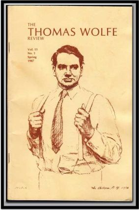 The Thomas Wolfe Review, Vol. 11, No. 1 (Spring, 1987). John S. Phillipson, Aldo P. Magi, Sylvia Horner Kreng, William E. H. Jr. Meyer, William Beyer, Reid Huntley, Nancy Womack, Lyn Paladino, Suzanne Stutman, B. Gilenson, Anne Louise Huffman, Others, Trans. Ludmilla Savitsky.