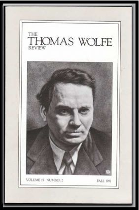 The Thomas Wolfe Review, Vol. 15, No. 2 (Fall, 1991). John S. Phillipson, Aldo P. Magi, D. A....
