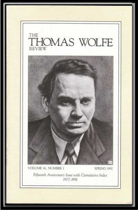 The Thomas Wolfe Review, Vol. 16, Number 1 (Spring 1992). John S. Phillipson, Aldo P. Magi, Ted...