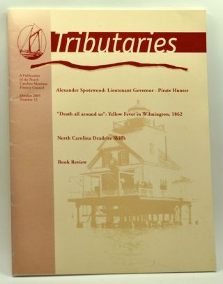 Tributaries, October 2005 (Number 13): A Publication of the North Carolina Maritime History...