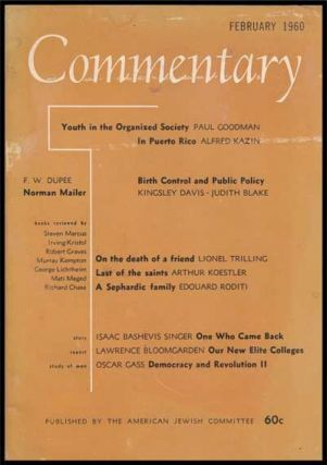 Commentary: Vol. 29, No. 2 (February 1960). Norman Podhoretz, Paul Goodman, Alfred Kazin, Kingsley Davis, Judith Blake, Lionel Trilling, Arthur Koestler, Edouard Roditi, Isaac Bashevis Singer, Lawrence Bloomgarden, Oscar Gass, F. W. Dupee.