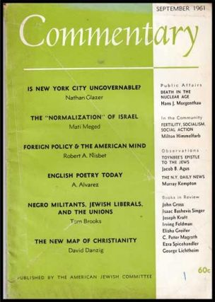 Commentary: Vol. 32, No. 3 (September 1961). Norman Podhoretz, Nathan Glazer, Mati Meged, Robert A. Nisbet, A. Alvarez, Tom Brooks, David Danzig, Hans J. Morgenthau, Miloton Himmelfarb, Jacob B. Agus, Murray Kempton.