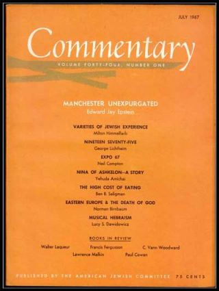 Commentary: Vol. 44, No. 1 (July 1967). Norman Podhoretz, Edward Jay Epstein, Milton Himmelfarb,...