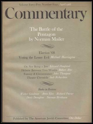 Commentary: Vol. 45, No. 4 (April 1968). Norman Podhoretz, Norman Mailer, Michael Harrington, Edward Hoagland, Robert Alter, John Thompson, Jack Richardson.